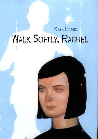 Walk Softly, Rachel by Kate Banks
