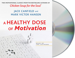 A Healthy Dose of Motivation by Jack Canfield