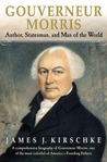 Gouverneur Morris: Author, Statesman, and Man of the World