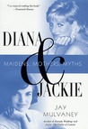 Diana and Jackie: Maidens, Mothers, Myths