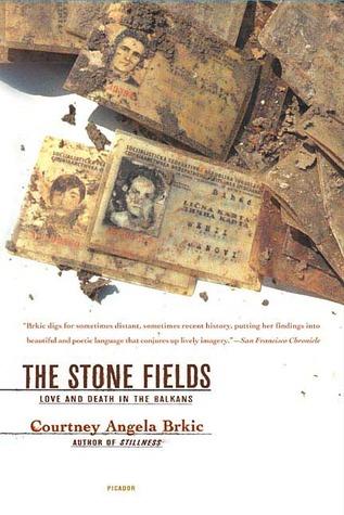The Stone Fields by Courtney Angela Brkic