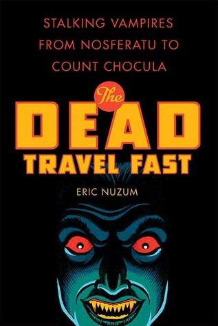 The Dead Travel Fast by Eric Nuzum