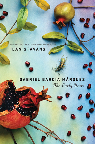 Ebook Gabriel García Márquez: The Early Years by Ilan Stavans PDF!