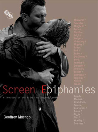 Screen Epiphanies: Filmmakers on the Films that Inspired Them
