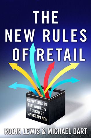 The New Rules of Retail by Robin Lewis