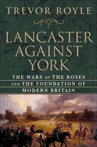 Lancaster Against York by Trevor Royle