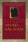 Between Jihad and Salaam: Profiles in Islam