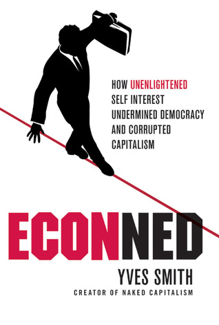 ECONned by Yves Smith