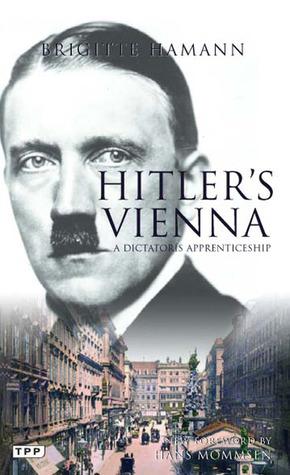 Citaten Hitler Duits : Hitlers vienna: a dictators apprenticeship by brigitte hamann