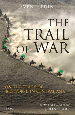 The Trail of War: On the Track of Big Horse in Central Asia