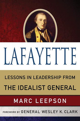 lafayette-lessons-in-leadership-from-the-idealist-general