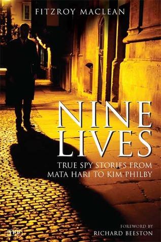 Nine Lives: True Spy Stories from Mata Hari to Kim Philby