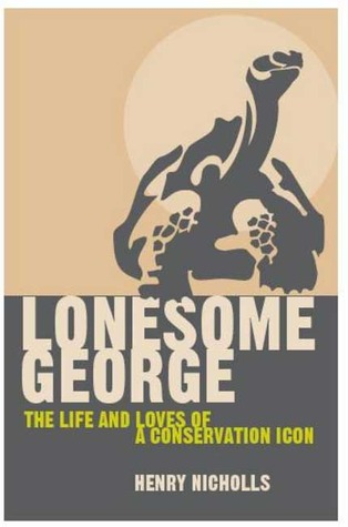Lonesome George: The Life and Loves of a Conservation Icon por Henry Nicholls