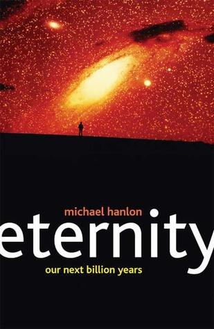Eternity: Our Next Billion Years: Humanity's Next Billion Years