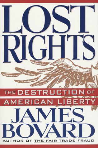 Lost Rights by James Bovard