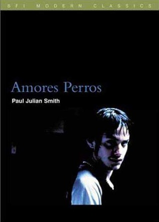 Amores Perros by Paul Julian Smith