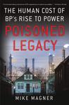 Poisoned Legacy: British Petroleum's Deadly Path of Destruction