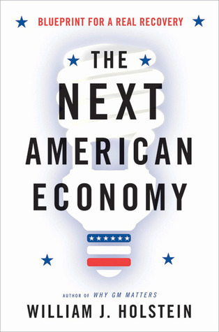 The next american economy blueprint for a real recovery by william 9969419 malvernweather Image collections