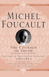 The Courage of Truth: Lectures at the Collège de France, 1983-1984