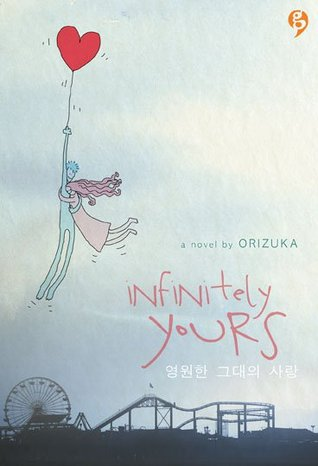 Hasil gambar untuk Novel infinitely Yours – karya orizuka