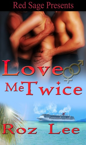 Love Me Twice (Lothario, #3)
