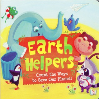Earth Helpers Count the Ways to Save Our Planet by Alyson A. Zachary