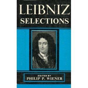 Selections by Gottfried Wilhelm Leibniz