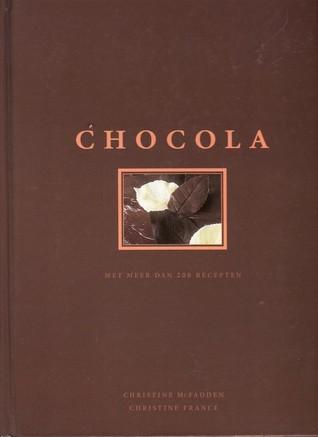 Chocola: met meer dan 200 recepten