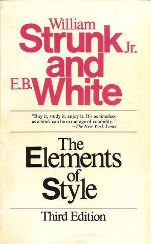 The Elements of Style: With Revisions, an Introduction, and a Chapter on Writing