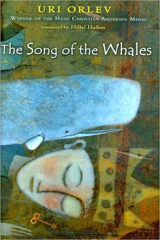 The Song of the Whales by Uri Orlev