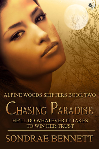 Chasing Paradise (Alpine Woods Shifters, #2)