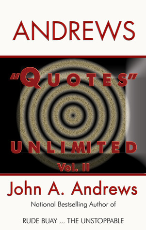 Quotes Unlimited Vol. II by John A. Andrews