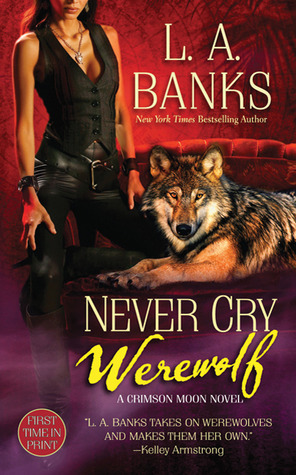 Never Cry Werewolf by L.A. Banks