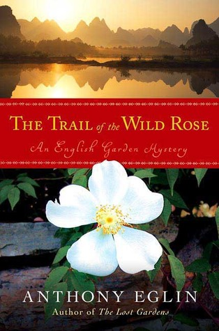 The Trail of the Wild Rose by Anthony Eglin