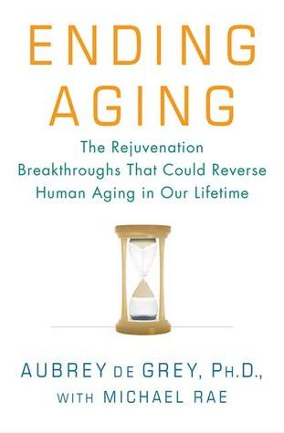 Ending Aging by Aubrey de Grey