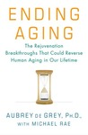Ending Aging: The Rejuvenation Breakthroughs That Could Reverse Human Aging in Our Lifetime