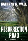 Resurrection Road (Bay Tanner, #5)