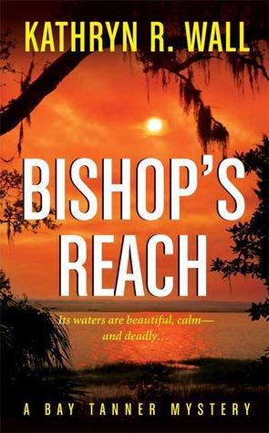 Bishop's Reach by Kathryn R. Wall