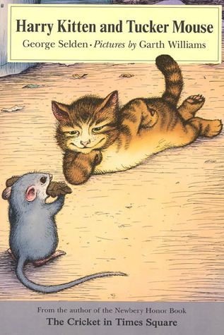 Harry Kitten and Tucker Mouse (Chester Cricket and His Friends, #6)