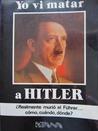 Yo vi matar a Hitler ¿Realmente murio el Furer...cómo, cuándo, dónde?