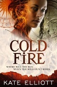 Cold Fire by Kate Elliott
