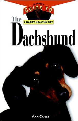 The Dachshund: An Owner's Guide to a Happy Healthy Pet