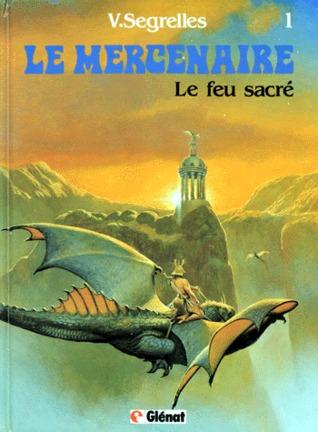 Le feu sacré (Le Mercenaire #1)