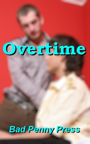 Overtime by Bad Penny Press