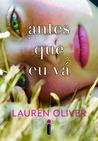 Antes Que Eu Vá by Lauren Oliver