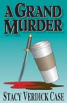 A Grand Murder (Catherine O'Brien Mystery #1)