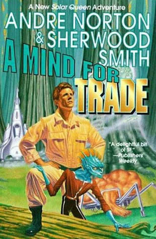 A Mind for Trade (Solar Queen #7) - Andre Norton, Sherwood Smith