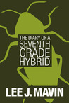 The Diary of a Seventh Grade Hybrid (Book 1)