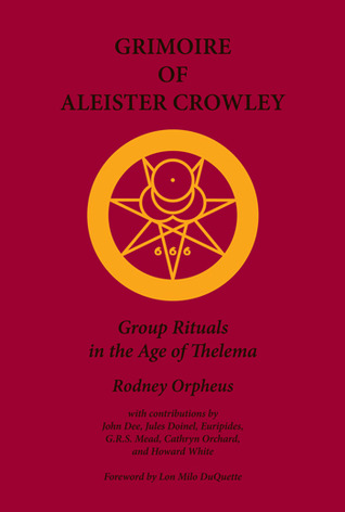Grimoire of Aleister Crowley by Rodney Orpheus