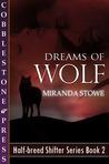Dreams of Wolf (Half-Breed Shifters, #2)